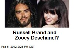 Russell Brand and ... Zooey Deschanel?