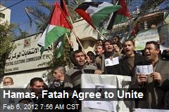 Hamas, Fatah Agree to Unite