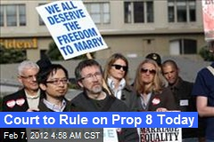 Court to Rule on Calif. Gay Marriage Ban Today