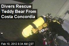 Divers Rescue Teddy Bear From Costa Concordia