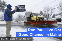 Ron Paul: I've Got 'Good Chance' in Maine