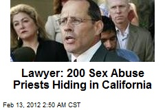 Lawyer: 200 Sex Abuse Priests Hiding in Calif.