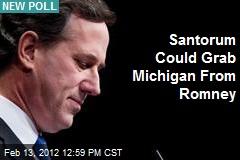Santorum Could Grab Michigan From Romney