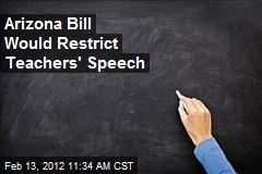 Arizona Bill Would Restrict Teachers' Speech