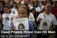 Dead Priests Hired Own Hit Men
