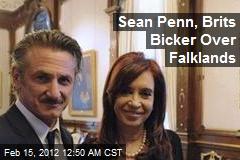Sean Penn, Brits Bicker Over Falklands