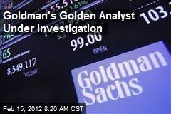 Goldman's Golden Analyst Under Investigation