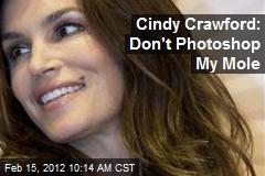 Cindy Crawford: Don't Photoshop My Mole