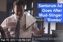 Santorum Ad Goes After Mud-Slinger 'Rombo'