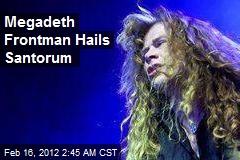 Megadeth Frontman Hails Santorum
