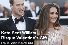 Kate Sent William Risque Valentine's Gift