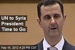 UN to Syria President: Time to Go