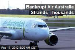 Bankrupt Air Australia Strands Thousands
