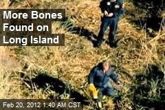 More Bones Found in Long Island