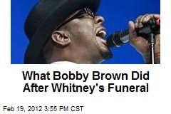 What Bobby Brown Did After Whitney's Funeral
