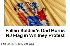Fallen Soldier's Dad Burns NJ Flag in Whitney Protest