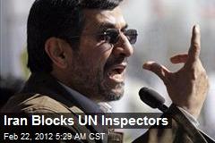 Iran Blocks UN Inspectors