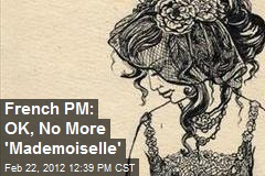 French PM: OK, No More 'Mademoiselle'