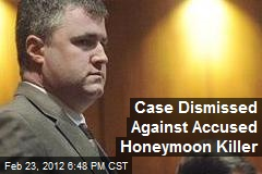 Case Dismissed Against Accused Honeymoon Killer