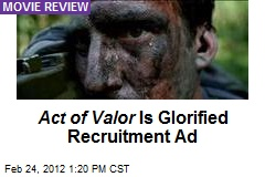Act of Valor Is Glorified Recruitment Ad