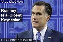 Romney Is a 'Closet Keynesian'