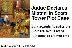 Judge Declares Mistrial in Sears Tower Plot Case
