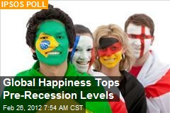 Global Happiness Tops Pre-Recession Levels