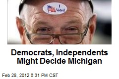 Democrats, Independents Might Decide Michigan