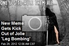 New Meme Gets Kick Out of Jolie 'Leg Bombing'
