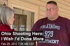 Ohio Shooting Hero: I Wish I'd Done More