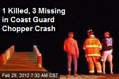 1 Killed, 3 Missing in Coast Guard Chopper Crash