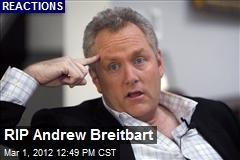 RIP Andrew Breitbart