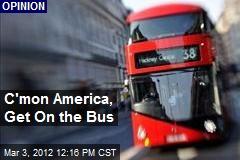 C'mon America, Get On the Bus