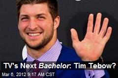 TV's Next Bachelor : Tim Tebow?