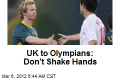 UK to Olympians: Stay Healthy, Don't Shake Hands
