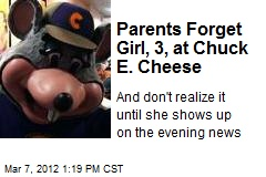 Parents Forget Girl, 3, at Chuck E. Cheese