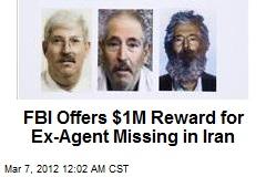 FBI Offers $1M Reward for Ex-Agent Missing in Iran