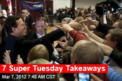 7 Super Tuesday Takeaways