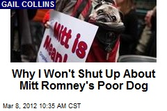 Why I Won't Shut Up About Mitt Romney's Poor Dog