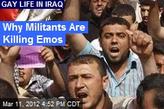 Why Militants Are Killing Emos