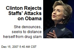 Clinton Rejects Staffs' Attacks on Obama
