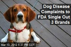 Dog Disease Complaints to FDA Single Out 3 Brands