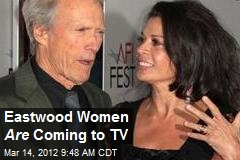 Eastwood Women Are Coming to TV