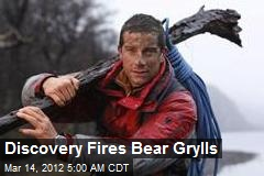 Discovery Fires Bear Grylls
