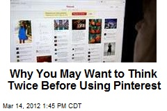 Why You May Want to Think Twice Before Using Pinterest