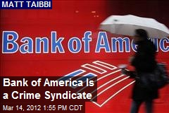 Bank of America Is a Crime Syndicate