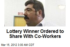 Lottery Winner Ordered to Share With Co-Workers