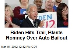 Biden Hits Trail, Blasts Romney Over Auto Bailout