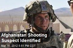 Afghanistan Shooting Suspect Identified