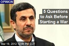 5 Questions to Ask Before Starting a War